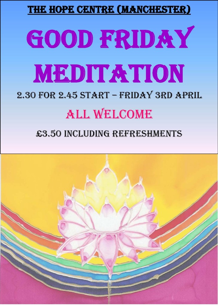 Good Friday Meditation, Friday 3rd April 2015.  Doors at 2:30pm for 2:45pm start